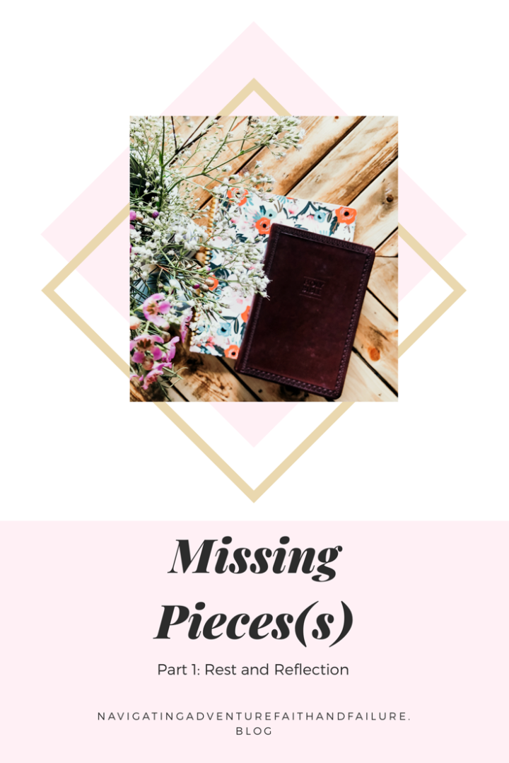 Missing Piece(s): Rest and Reflection